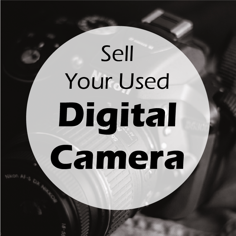 Sell Your Digital Camera for Cash